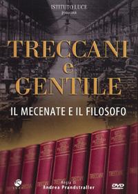 Treccani e Gentile - Il mecenate e il filosofo